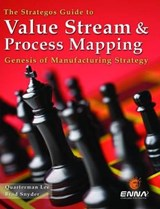 The Strategos Guide to Value Stream & Process Mapping | Lee, Quarterman; Snyder, Brad |