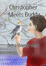 Christopher Meets Buddy (The Christopher Series, #2) | Debra Shiveley Welch |