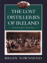 The Lost Distilleries of Ireland | Brian Townsend |