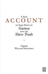 A New Account of Some Parts of Guinea and the Slave Trade | William Snelgrave |