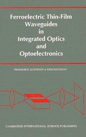 Ferroelectric Thin-Film Waveguides in Integrated Optics and Optoelectronics | A. M. Prokhorov |