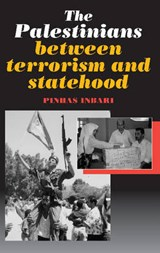 Palestinians Between Terrorism and Statehood | Pibhas Inbari |