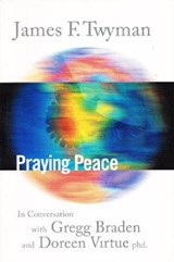 Praying Peace | James Twyman |