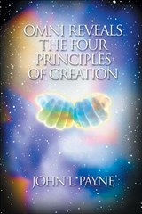 Omni Reveals the Four Principles of Creation | John Payne |
