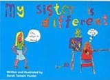 My Sister is Different | Sarah Tamsin Hunter |