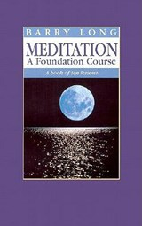 Meditation a Foundation Course | Barry Long |