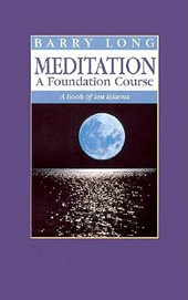 Meditation a Foundation Course