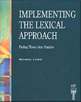 Implementing the Lexical Approach | Michael Lewis & Cherry Gough |