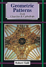 Geometric Patterns in Churches and Cathedrals | Robert Field |