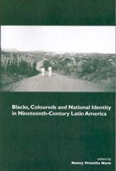 Blacks, Coloureds and National Identity in Nineteenth-Century Latin America