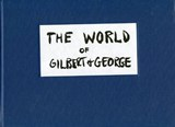 The World of Gilbert & George | Gilbert & . George |