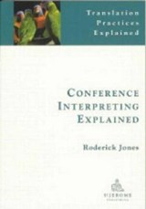 Conference Interpreting Explained | Roderick Jones |