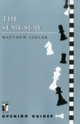 Semi-slav | Matthew Sadler |