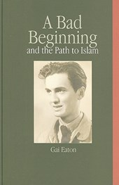 A Bad Beginning and the Path to Islam