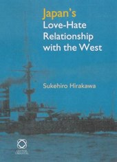 Japan's Love-hate Relationship With The West | Sukehiro Hirakawa |
