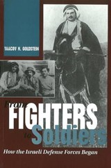 From Fighters To Soldiers | Yaacov Goldstein |