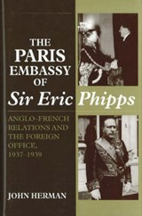 Paris Embassy of Sir Eric Phipps | John Herman |