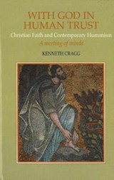 With God in Human Trust | Kenneth Cragg |