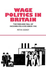 Wage Politics in Britain | Peter Dorey |