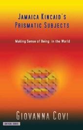 Jamaica Kincaid's Prismatic Subjects