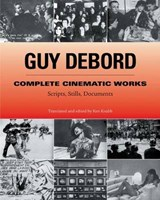 Complete Cinematic Works | Guy Debord |