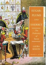 Sugar-Plums and Sherbet | Laura Mason |