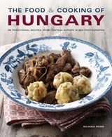 The Food & Cooking of Hungary | Silvena Rowe |