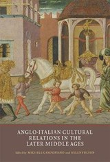 Anglo-Italian Cultural Relations in the Later Middle Ages | Michele Campopiano |