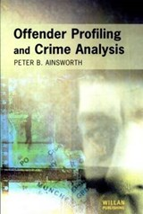 Offender Profiling and Crime Analysis | Peter Ainsworth |