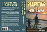 Parenting for a Peaceful World | Robin Grille |