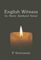 English Witness to Their Darkest Hour