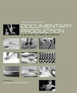 Introduction to Documentary Production | Searle Kochberg |