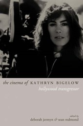 The Cinema of Kathryn Bigelow