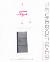The Undercut Reader - Critical Writings on Artists` Film and Video