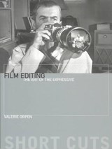 Film Editing - The Art of the Expressive | Valerie Orpen |