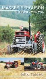 Massey Ferguson Tractors 1956-1976 | Mike Thorne |