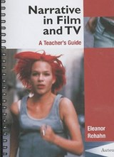 Narrative in Film and TV - A Teacher`s Guide | Eleanor Rehahn |