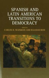 Spanish and Latin American Transitions to Democracy | Carlos H Waisman |