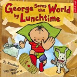 George Saves The World By Lunchtime | Jo Readman |
