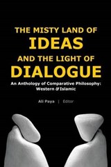 Misty Land of Ideas & the Light of Dialogue | Ali Paya |