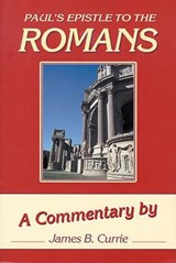 Pauls Epistle to the Romans | James Currie |