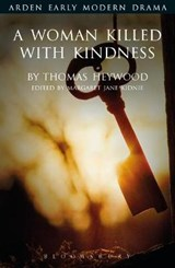A Woman Killed With Kindness | Thomas Heywood |