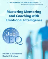 Mastering Mentoring and Coaching with Emotional Intelligence | Patrick E. Merlevede |