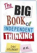 Big Book of Independent Thinking | Ian Gilbert |