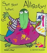 See you later, Alligator! | Annie Kubler |