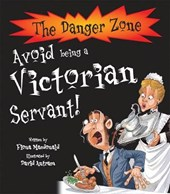 Avoid Being A Victorian Servant! | Fiona Macdonald |