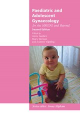 Paediatric and Adolescent Gynaecology for the Mrcog and Beyond | Anne Garden |