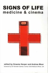 Signs of Life - Medicine and Cinema | Graeme Harper |