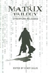 The Matrix Trilogy - Cyberpunk Reloaded | Stacy Gillis |