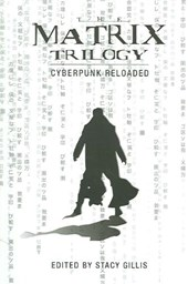 The Matrix Trilogy - Cyberpunk Reloaded